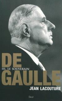 De Gaulle. Volume 3, Le souverain : 1959-1970