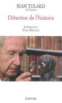 Détective de l'histoire : entretiens avec Yves Bruley