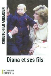 Diana et ses fils : la vie peu ordinaire des princes William et Harry