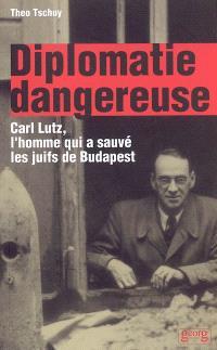 Diplomatie dangereuse : Carl Lutz, l'homme qui a sauvé les juifs de Budapest