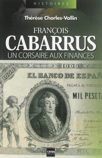 François Cabarrus : un corsaire aux finances