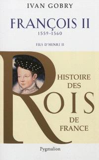 François II, 1559-1560 : fils d'Henri II