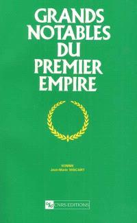 Grands notables du premier Empire. Volume 27, Somme