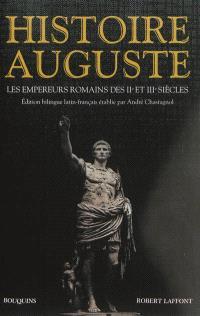 Histoire auguste : les empereurs romains des IIe et IIIe siècles