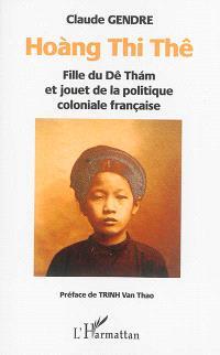 Hoang Thi Thê : fille du Dê Tham et jouet de la politique coloniale française
