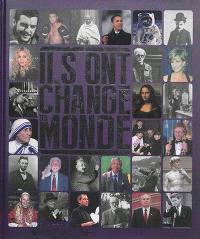 Ils ont changé le monde