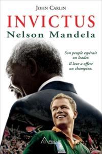 Invictus  : Nelson Mandela : son peuple espérait un leader, il leur a offert un champion