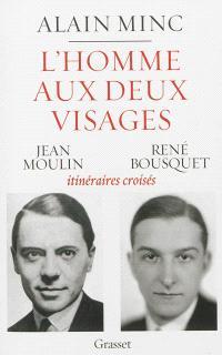 L'homme aux deux visages : Jean Moulin, René Bousquet : itinéraires croisés
