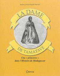 La dame de Tamatave : une princesse dans l'histoire de Madagascar