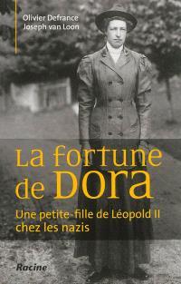 La fortune de Dora : une petite-fille de Léopold II chez les nazis