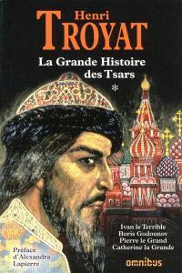 La grande histoire des tsars. Volume 1