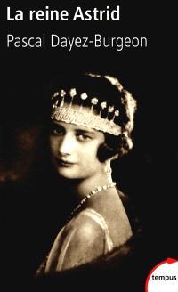 La reine Astrid : histoire d'un mythe