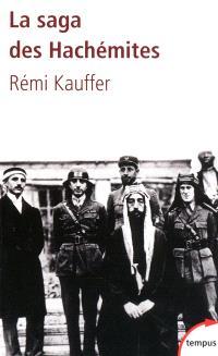 La saga des Hachémites : la tragédie du Moyen-Orient, 1909-1999