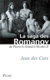 La saga des Romanov : de Pierre le Grand à Nicolas II