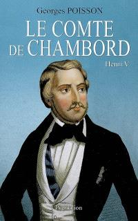 Le comte de Chambord : Henri V