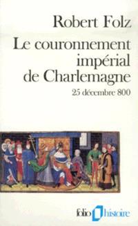 Le couronnement impérial de Charlemagne : 25 décembre 800