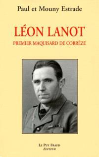 Léon Lanot : premier maquisard de Corrèze