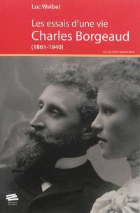 Les essais d'une vie : Charles Borgeaud (1861-1940)