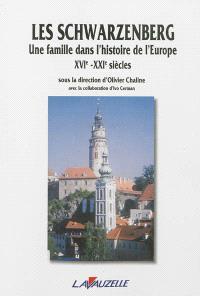 Les Schwarzenberg : une famille dans l'histoire de l'Europe, XVIe-XXIe siècles