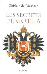 Les secrets du Gotha : histoires des maisons royales d'Europe