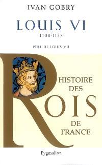 Louis VI, 1108-1137 : père de Louis VII