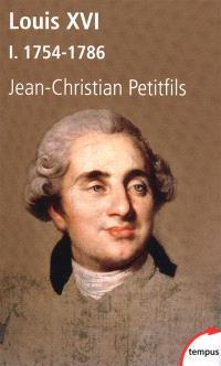 Louis XVI. Volume 1, 1754-1786