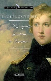 Ma captivité pendant la Terreur : mémoires, 1793-1796
