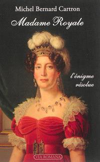 Madame Royale : l'énigme résolue