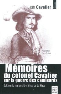 Mémoires du colonel Cavalier sur la guerre des camisards : manuscrit original de La Haye