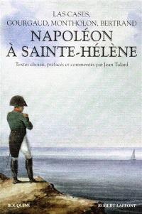 Napoléon à Sainte-Hélène : Las Cases, Gourgaud, Montholon, Bertrand