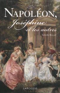 Napoléon, Joséphine et les autres