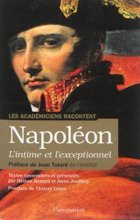 Napoléon, l'intime et l'exceptionnel : 1804-1821