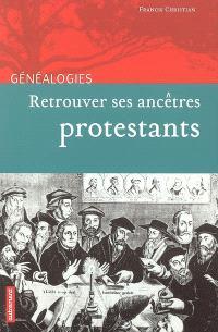 Rechercher ses ancêtres protestants