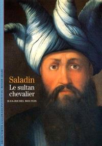 Saladin : le sultan chevalier