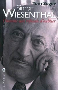 Simon Wiesenthal : l'homme qui refusait d'oublier