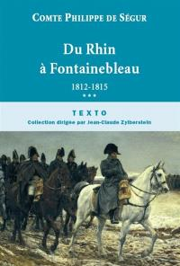 Souvenirs. Volume 3, Du Rhin à Fontainebleau