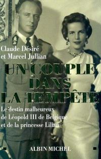 Un couple dans la tempête : le destin malheureux de Léopold III de Belgique et de la princesse Lilian