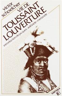 Vie de Toussaint Louverture