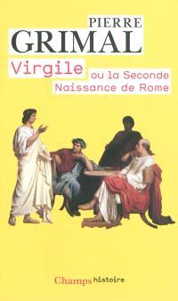 Virgile ou La seconde naissance de Rome