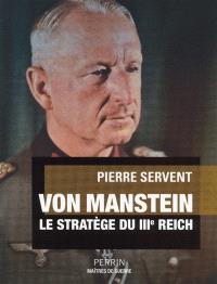 Von Manstein : le stratège du IIIe Reich