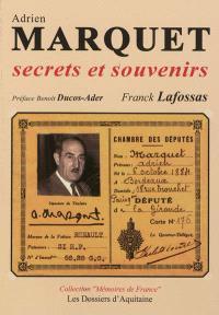 Adrien Marquet : secrets et souvenirs