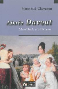 Aimée Davout : maréchale et princesse