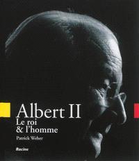 Albert II : le roi & l'homme