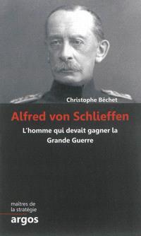 Alfred von Schlieffen : l'homme qui devait gagner la Grande Guerre