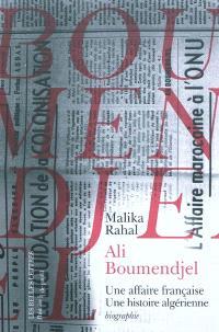 Ali Boumendjel (1919-1957) : une affaire française, une histoire algérienne