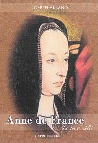 Anne de France : roi femme : le génie oublié