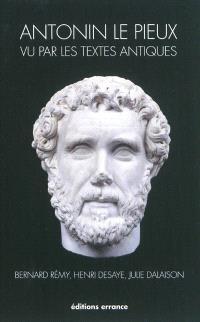 Antonin le Pieux vu par les textes antiques (138-161)