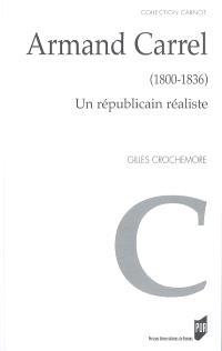 Armand Carrel (1800-1836) : un républicain réaliste