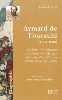 Aymard de Foucauld, 1824-1863