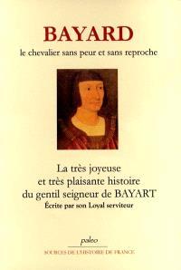 Bayard, le chevaliar sans peur et sans reproche : la très joyeuse et très plaisante histoire du gentil seigneur de Bayard